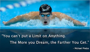 You can't put a limit on anything. The more you dream, the farther you get. - Michael_Phelps