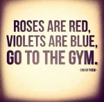 roses-are-red-violets-are-blue-go-to-the-gym-094335